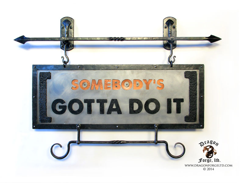 somebodys-gotta-do-it_DragonForgeLTD_blacksmith_sign